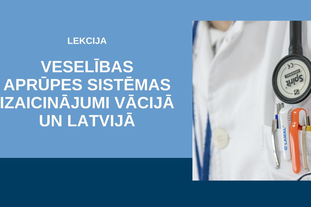 Veselības aprūpes sistēmas izaicinājumi Vācijā un Latvijā